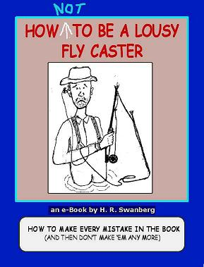 Fly Casting - How To Be A Lousy Fly Caster