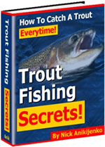 Trout Fishing Secrets